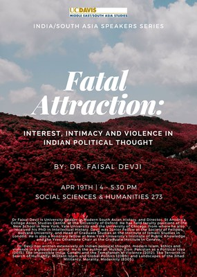 Fatal Attraction: Interest, Intimacy and Violence in Indian Political Thought.